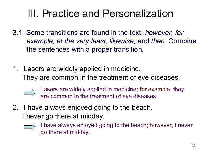III. Practice and Personalization 3. 1 Some transitions are found in the text: however,