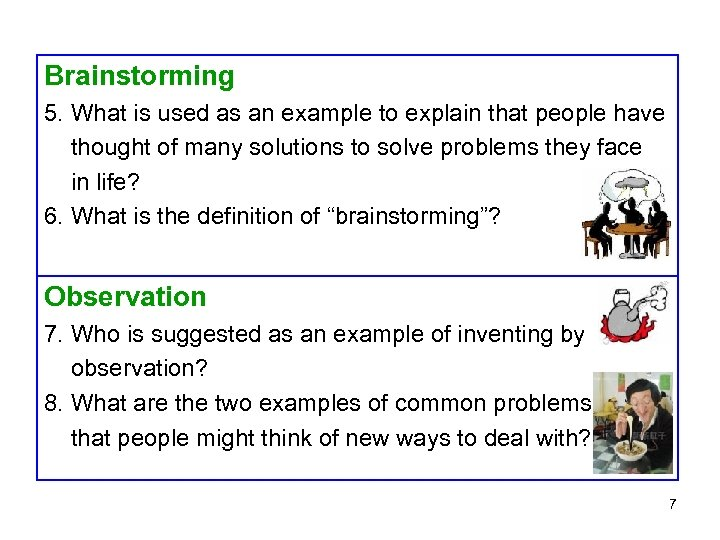 Brainstorming 5. What is used as an example to explain that people have thought