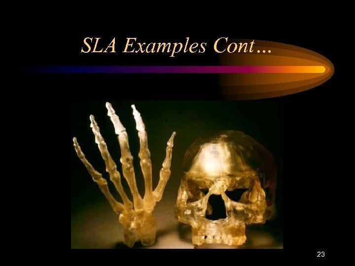 SLA Examples Cont… 23