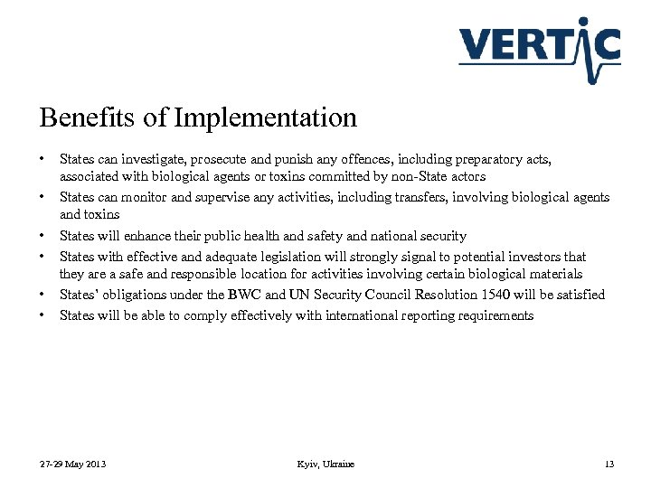 Benefits of Implementation • • • States can investigate, prosecute and punish any offences,