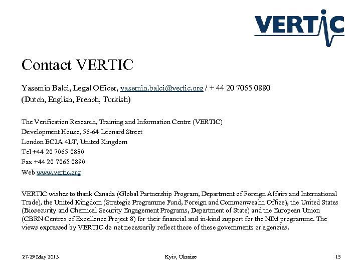 Contact VERTIC Yasemin Balci, Legal Officer, yasemin. balci@vertic. org / + 44 20 7065