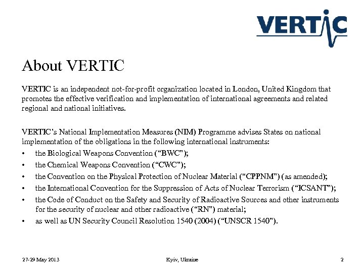 About VERTIC is an independent not-for-profit organization located in London, United Kingdom that promotes