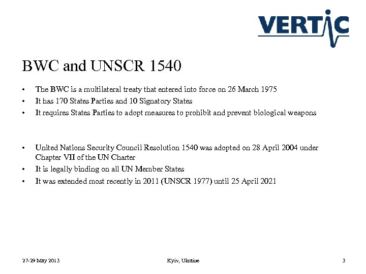BWC and UNSCR 1540 • • • The BWC is a multilateral treaty that