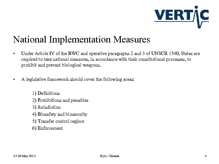 National Implementation Measures • Under Article IV of the BWC and operative paragraphs 2