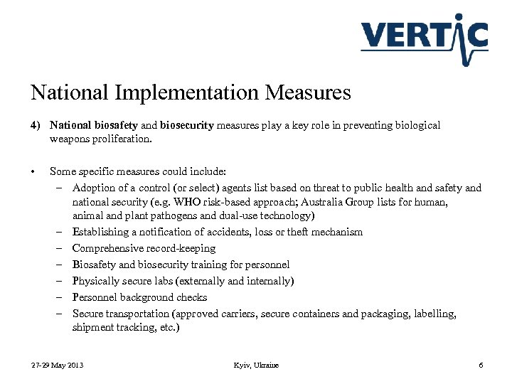 National Implementation Measures 4) National biosafety and biosecurity measures play a key role in
