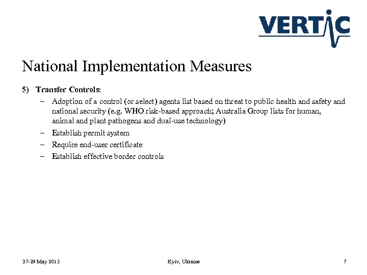 National Implementation Measures 5) Transfer Controls: – Adoption of a control (or select) agents