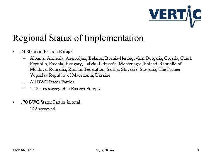 Regional Status of Implementation • 23 States in Eastern Europe – Albania, Armenia, Azerbaijan,