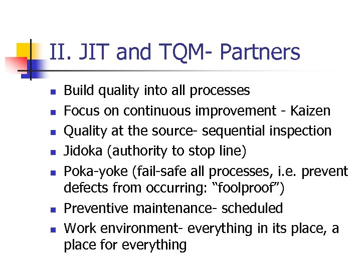 II. JIT and TQM- Partners n n n n Build quality into all processes