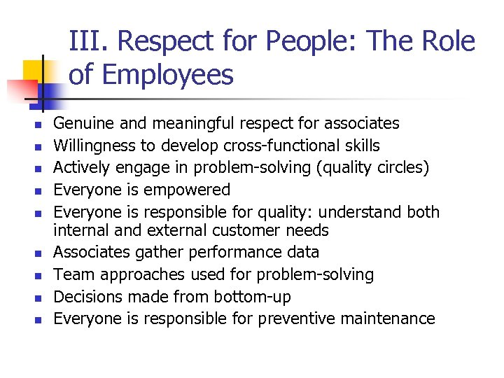III. Respect for People: The Role of Employees n n n n n Genuine