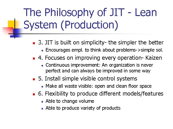 The Philosophy of JIT - Lean System (Production) n 3. JIT is built on