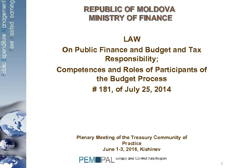 REPUBLIC OF MOLDOVA MINISTRY OF FINANCE LAW On Public Finance and Budget and Tax