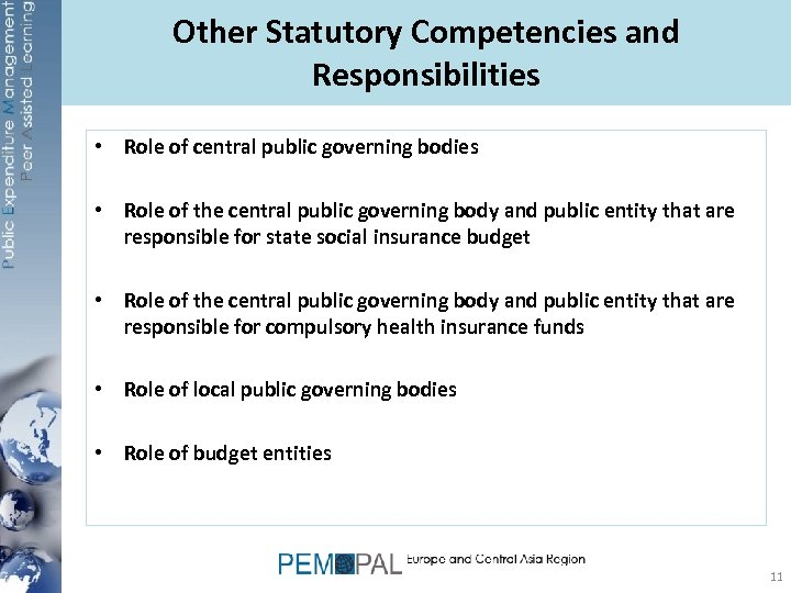 Other Statutory Competencies and Responsibilities • Role of central public governing bodies • Role