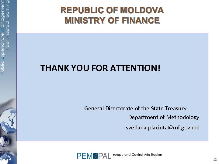 REPUBLIC OF MOLDOVA MINISTRY OF FINANCE THANK YOU FOR ATTENTION! General Directorate of the