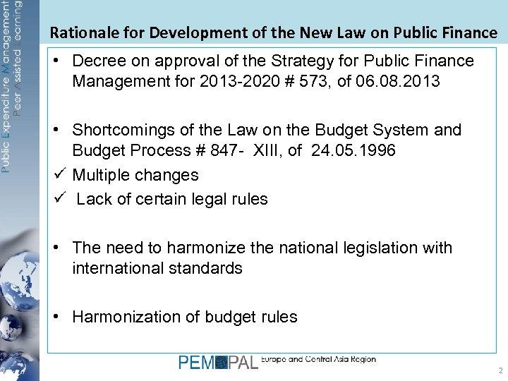 Rationale for Development of the New Law on Public Finance • Decree on approval