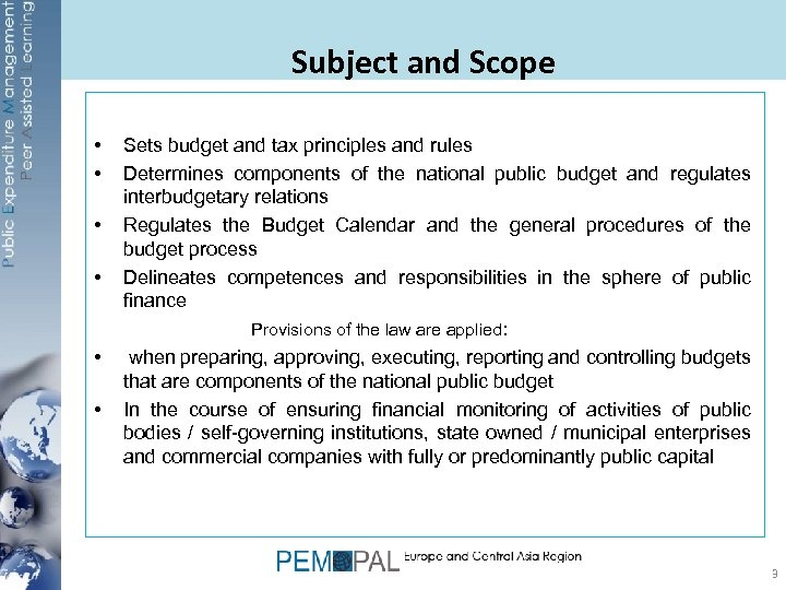 Subject and Scope • • • Sets budget and tax principles and rules Determines