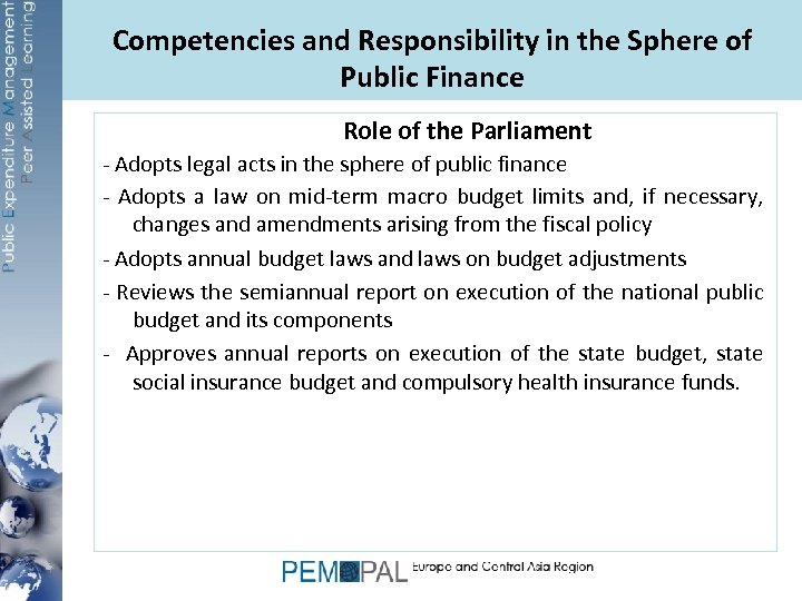 Competencies and Responsibility in the Sphere of Public Finance Role of the Parliament -