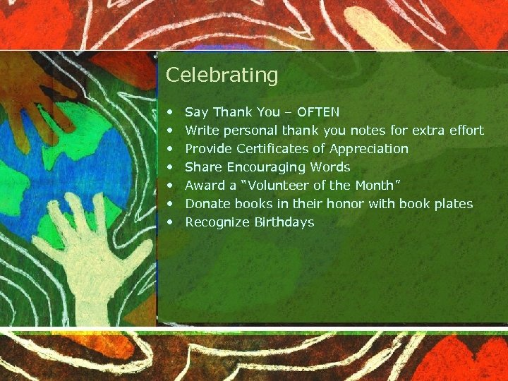 Celebrating • • Say Thank You – OFTEN Write personal thank you notes for