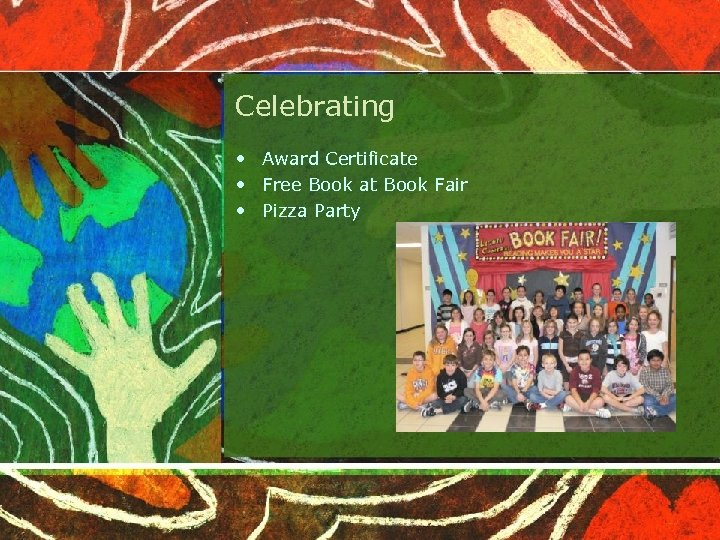 Celebrating • Award Certificate • Free Book at Book Fair • Pizza Party