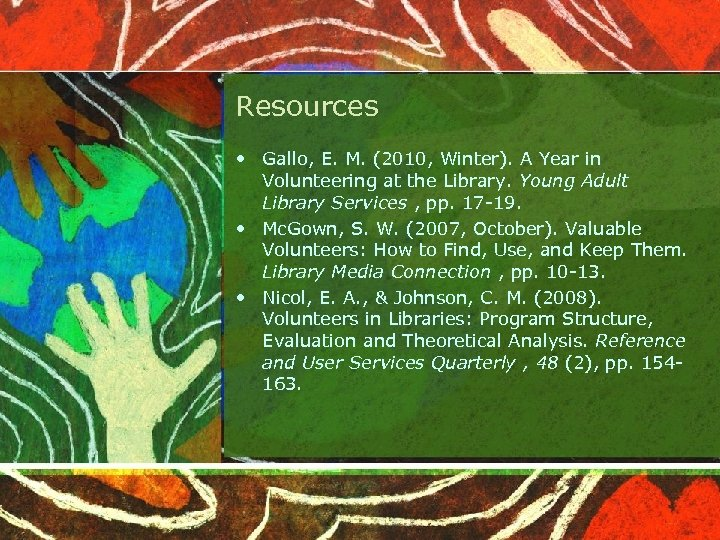 Resources • Gallo, E. M. (2010, Winter). A Year in Volunteering at the Library.