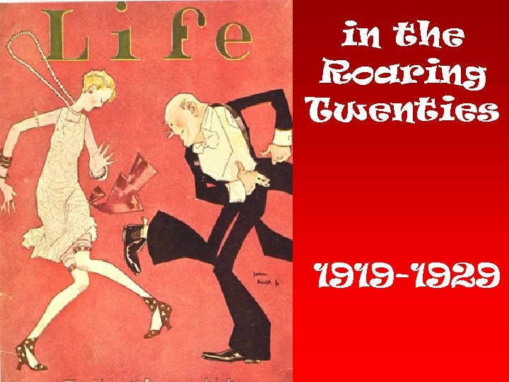 in the Roaring Twenties 1919 -1929