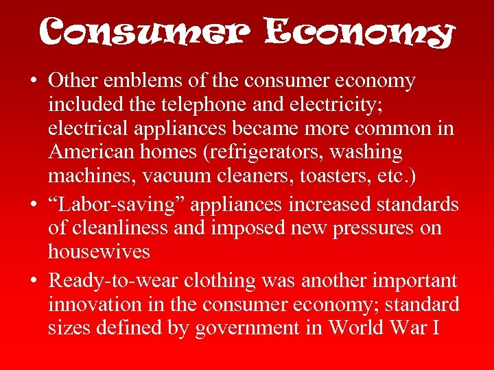 Consumer Economy • Other emblems of the consumer economy included the telephone and electricity;