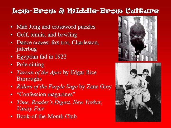 Low-Brow & Middle-Brow Culture • Mah Jong and crossword puzzles • Golf, tennis, and