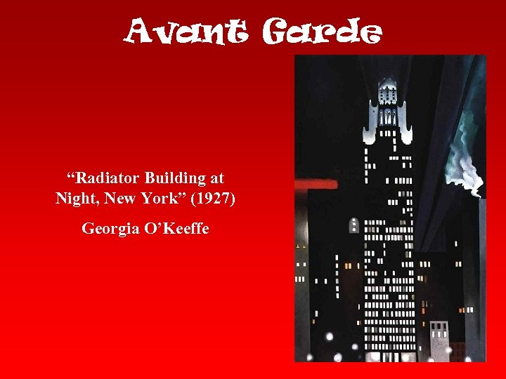 "Avant Garde ""Radiator Building at Night, New York"" (1927) Georgia O'Keeffe"