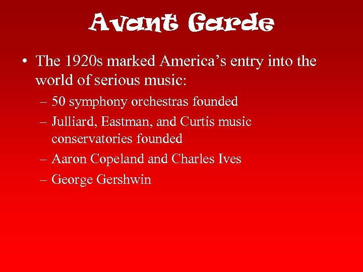 Avant Garde • The 1920 s marked America's entry into the world of serious