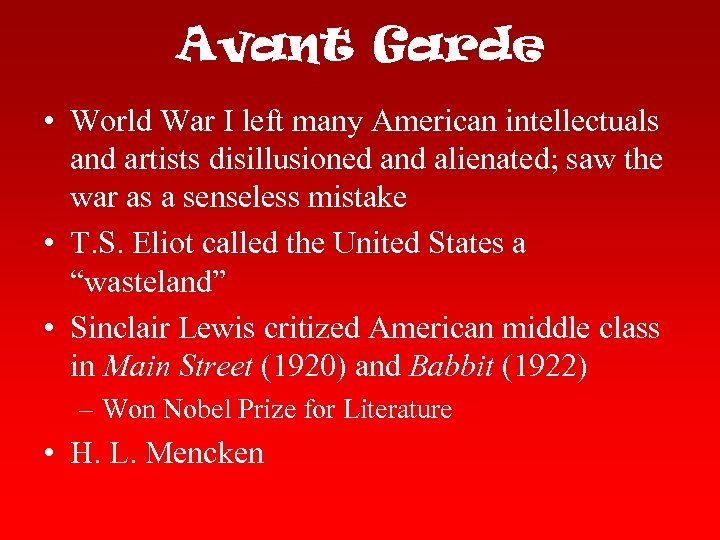 Avant Garde • World War I left many American intellectuals and artists disillusioned and