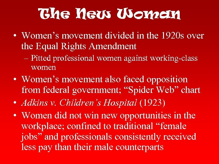 The New Woman • Women's movement divided in the 1920 s over the Equal
