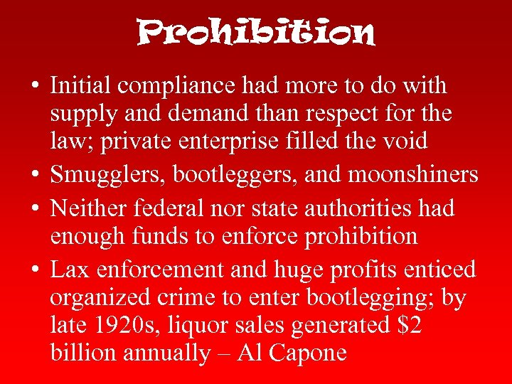Prohibition • Initial compliance had more to do with supply and demand than respect