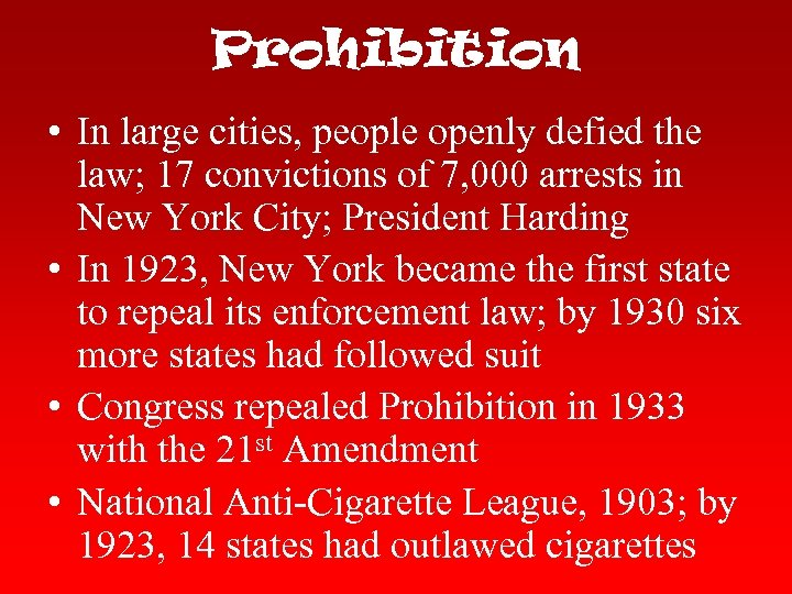 Prohibition • In large cities, people openly defied the law; 17 convictions of 7,