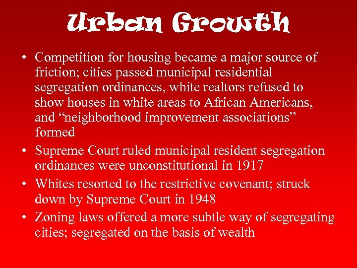 Urban Growth • Competition for housing became a major source of friction; cities passed