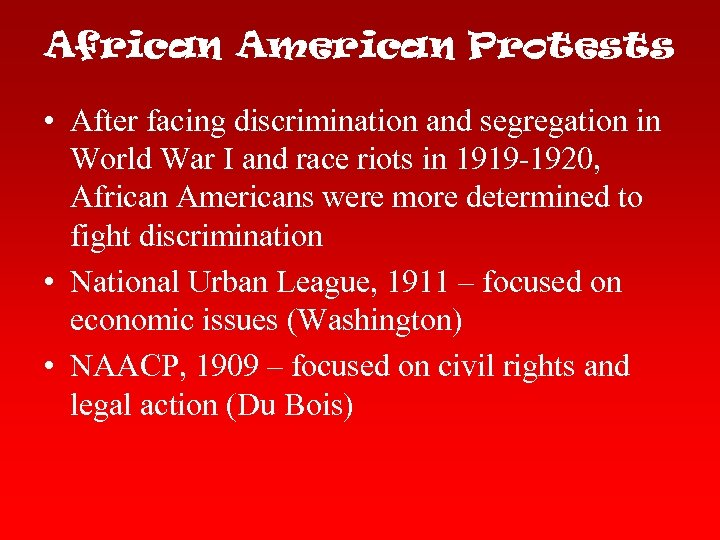 African American Protests • After facing discrimination and segregation in World War I and