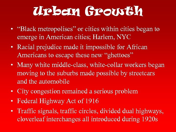 "Urban Growth • ""Black metropolises"" or cities within cities began to emerge in American"