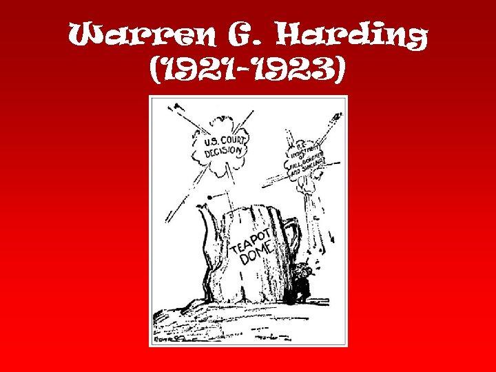 Warren G. Harding (1921 -1923)