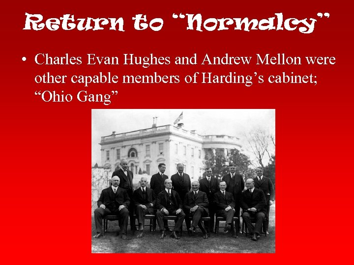 "Return to ""Normalcy"" • Charles Evan Hughes and Andrew Mellon were other capable members"