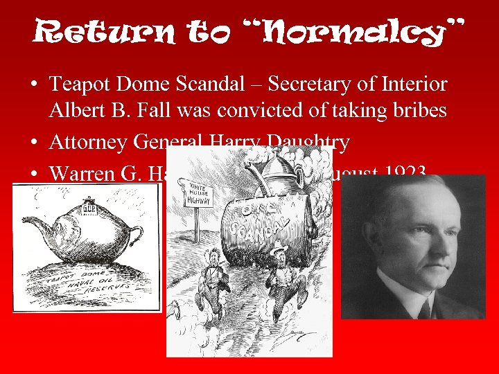 "Return to ""Normalcy"" • Teapot Dome Scandal – Secretary of Interior Albert B. Fall"