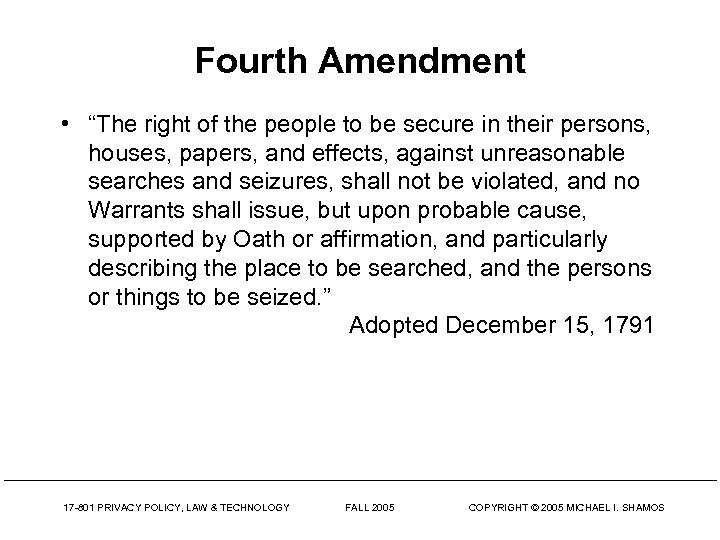 """Fourth Amendment • """"The right of the people to be secure in their persons,"""