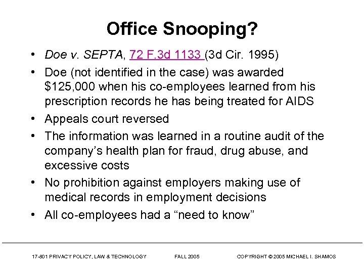 Office Snooping? • Doe v. SEPTA, 72 F. 3 d 1133 (3 d Cir.