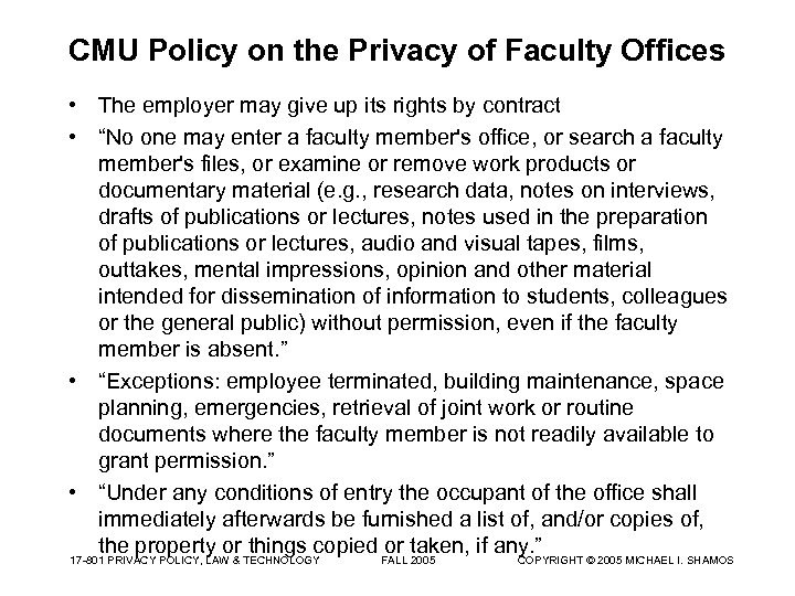 CMU Policy on the Privacy of Faculty Offices • The employer may give up