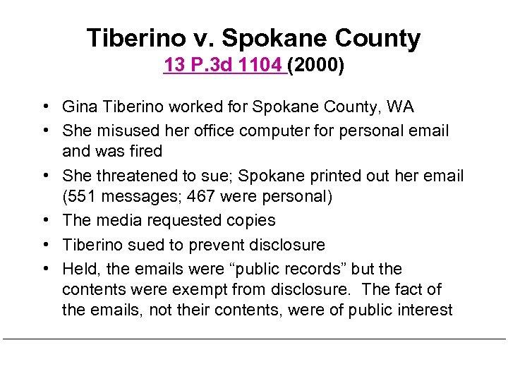 Tiberino v. Spokane County 13 P. 3 d 1104 (2000) • Gina Tiberino worked