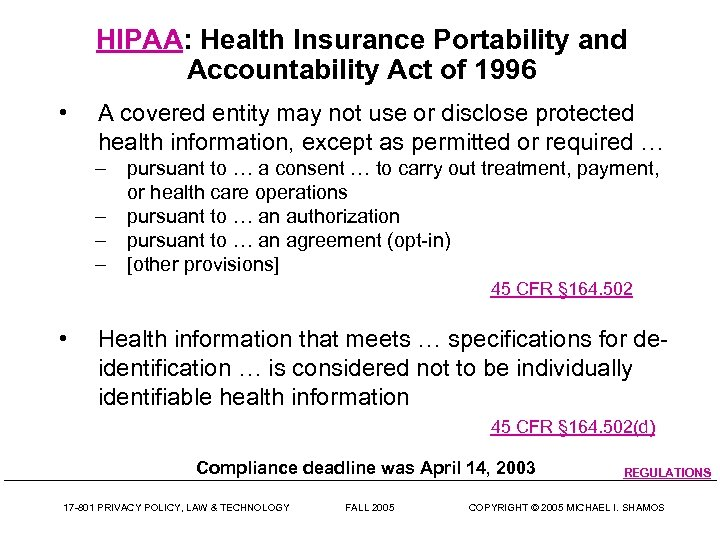 HIPAA: Health Insurance Portability and Accountability Act of 1996 • A covered entity may