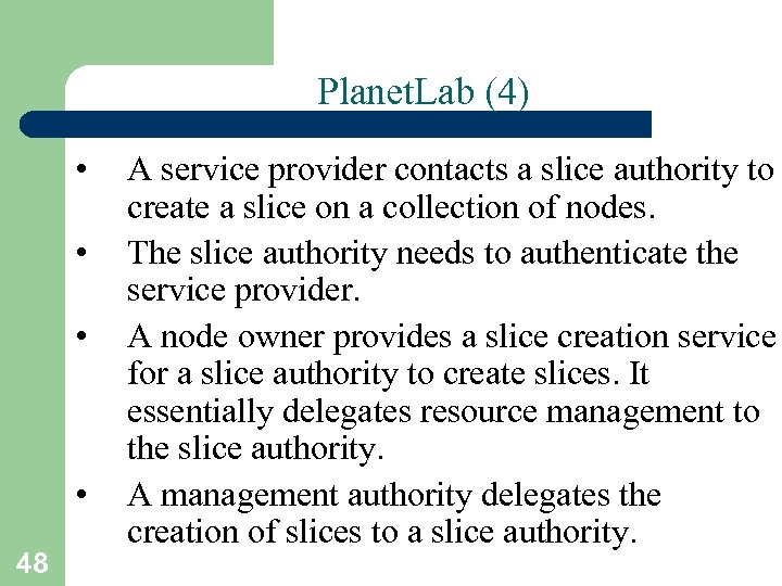 Planet. Lab (4) • • 48 A service provider contacts a slice authority to