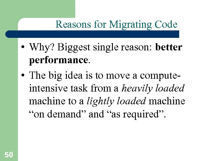 Reasons for Migrating Code • Why? Biggest single reason: better performance. • The big
