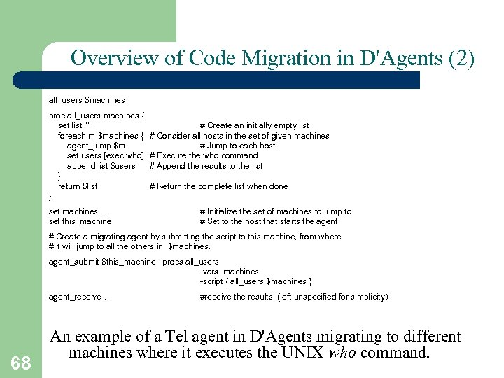 Overview of Code Migration in D'Agents (2) all_users $machines proc all_users machines { set