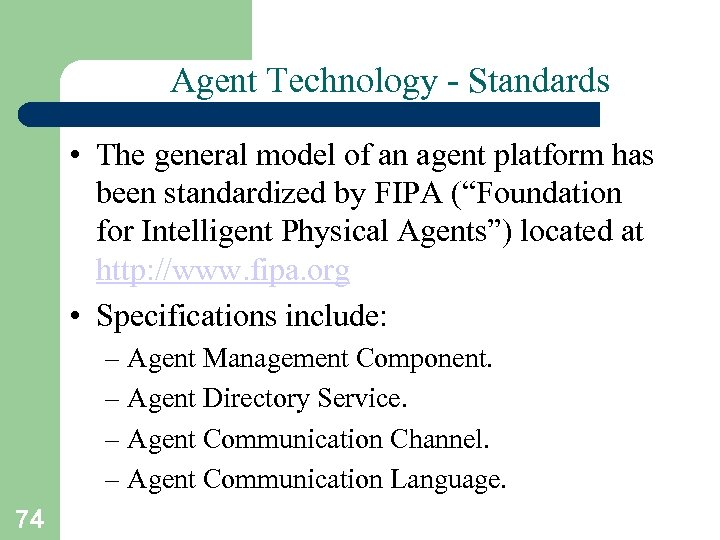 Agent Technology - Standards • The general model of an agent platform has been