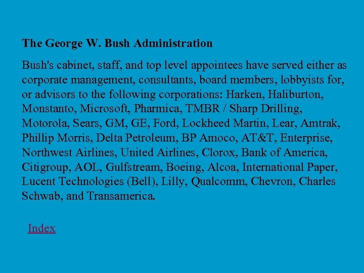 The George W. Bush Administration Bush's cabinet, staff, and top level appointees have served