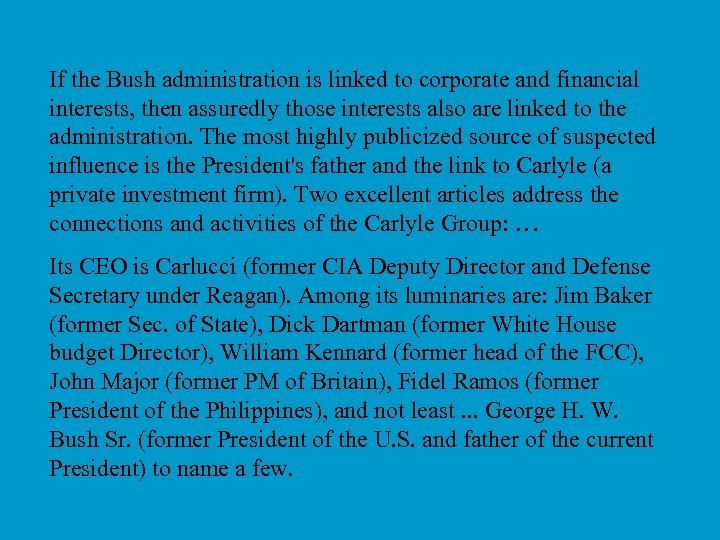 If the Bush administration is linked to corporate and financial interests, then assuredly those