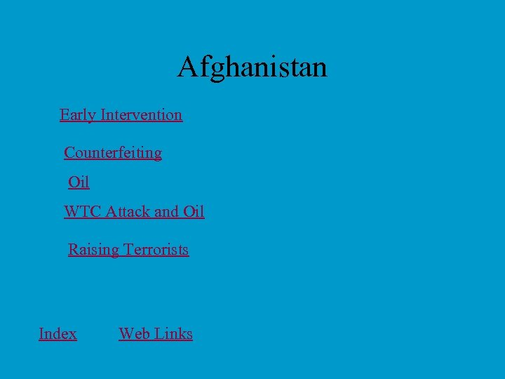 Afghanistan Early Intervention Counterfeiting Oil WTC Attack and Oil Raising Terrorists Index Web Links